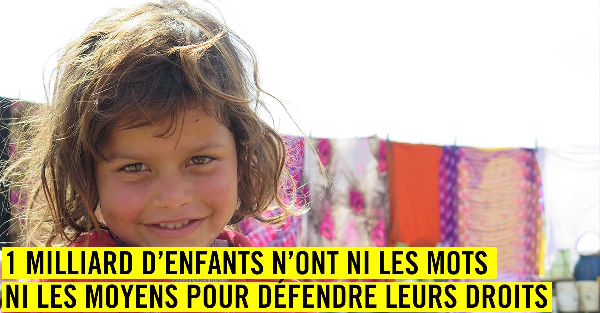 1 milliard d'enfants n'ont ni les mots ni les moyens pour défendre leurs droits