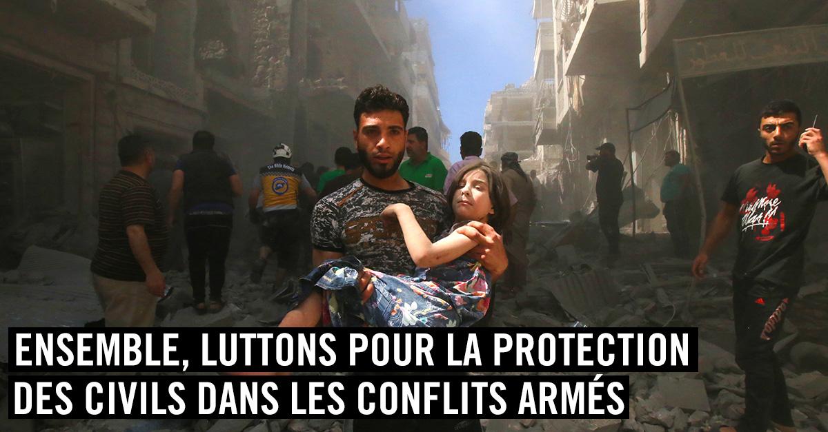Ensemble, luttons pour la protection des civils dans les conflits armés !