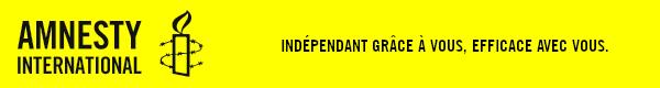 Amnesty International France _ Indépendant grâce à vous, efficace avec vous !