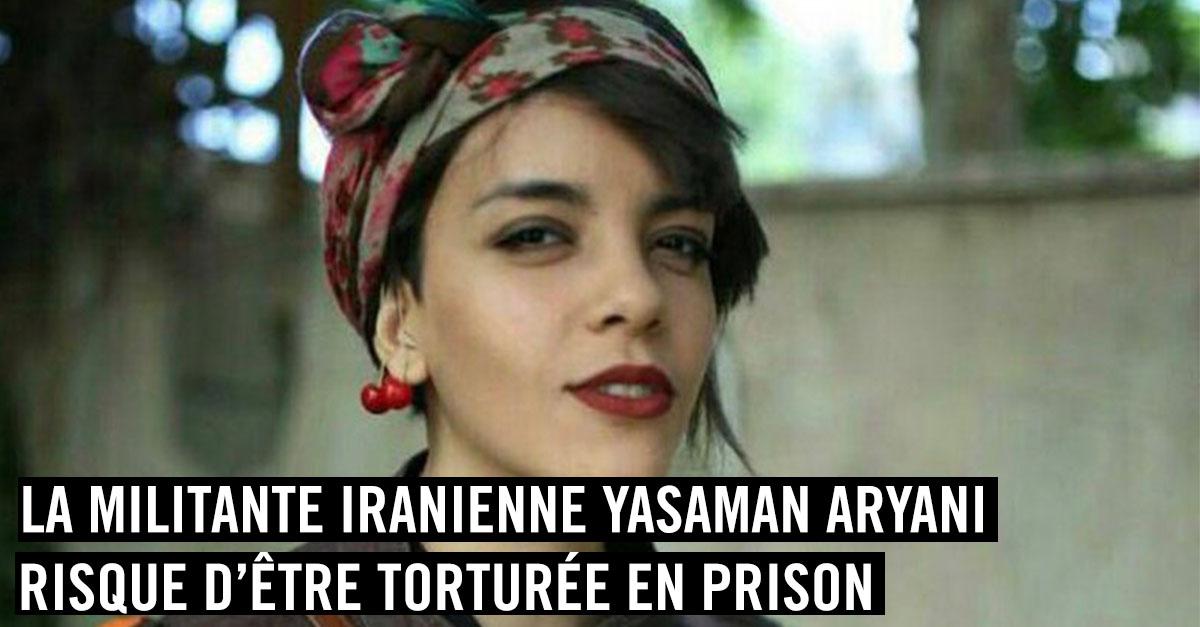 La militante iranienne Yasaman Aryani risque d'être torturée en prison